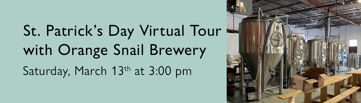 Takes you to St. Patrick's Day Virtual Tour with Orange Snail Brewery event registration page.